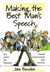 Making the Best Man's Speech 2e: Etiquette;Jokes;Sample Speeches;One-liners