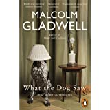 What the Dog Saw: and other adventuresby Malcolm Gladwell