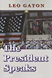 img - for The President Speaks book / textbook / text book