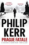 Philip Kerr Prague Fatale: A Bernie Gunther Novel (Bernie Gunther Mystery 8)