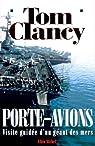 Porte-avions : Visite guidée d'un géant des mers par Clancy
