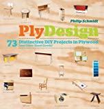img - for PlyDesign: 73 Distinctive DIY Projects in Plywood (and other sheet goods) book / textbook / text book