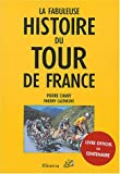 La fabuleuse histoire du Tour de France