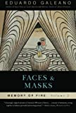 Faces and Masks: Memory of Fire, Volume 2 (Memory of Fire Trilogy) (1568584458) by Galeano, Eduardo