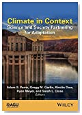 Climate in Context: Science and Society Partnering for Adaptation (Wiley Works)
