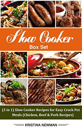 Slow Cooker Box Set: (3 in 1) Slow Cooker Recipes for Easy Crock Pot Meals (Chicken, Beef & Pork Recipes) (Crock Pot 3 In 1 compare prices)