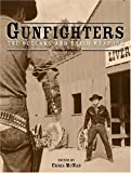 Gunfighters: The Outlaws and Their Weapons