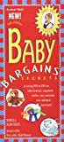 img - for Baby Bargains -- Secrets to Saving 20% to 50% on Baby Furniture, Equipment, Clothes, Toys, Maternity Wear, and Much, Much More! book / textbook / text book