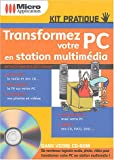 Transformez votre PC en station multimdia (1Cdrom)