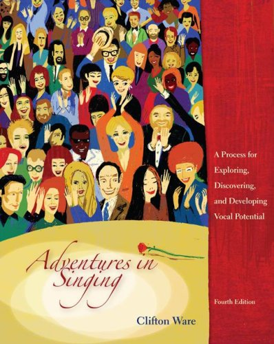 Adventures in Singing: A Process for Exploring,...
