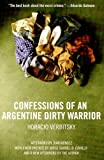 img - for Confessions Of An Argentine Dirty Warrior: A Firsthand Account Of Atrocity book / textbook / text book