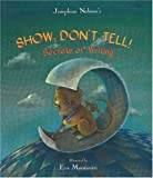 Show; Don't Tell!: Secrets of Writing
