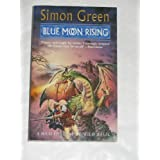 Blue Moon Risingby Simon R. Green