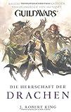 Guild Wars 02. Die Herrschaft der Drachen (3833222379) by J. Robert King