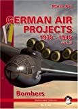 German Air Projects 1935-1945: Vol. 3, Bombers (Red Series No. 5110)