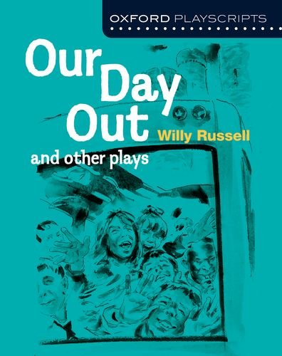 Oxford Playscripts: Our Day Out and other plays (New Oxford Playscripts)