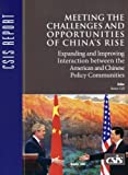 Meeting the Challenges and Opportunities of China's Rise: Expanding and Improving Interaction between the American and Chinese (CSIS Reports)