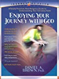Enjoying Your Journey with God (Journey of Faith (Creation House))