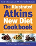 The Illustrated Atkins New Diet Cookb...