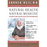 Buy Natural Health, Natural Medicine: The Complete Guide to Wellness and Self-Care for Optimum Health