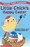 Little Chick's Happy Easter: (Rhyme Time Readers) (0439334071) by Wendy Lewison