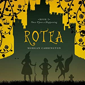ROTEA: Once Upon a Happening, Book 1 | [Morgan Carrington]