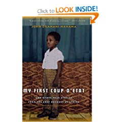My First Coup d'Etat: And Other True Stories from the Lost Decades of Africa by John Dramani Mahama
