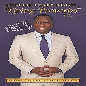 Distinguished Wisdom Presents: Living Proverbs, Volume 1 Audiobook