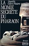 echange, troc Danièle Calvo Platero - La momie secrète du pharaon