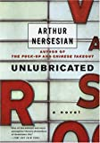 Unlubricated: A Novel