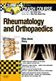 Crash Course Rheumatology and Orthopaedics, 3e (Crash Course-UK)