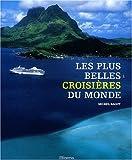 echange, troc Michel Bagot - Les Plus Belles Croisières du monde