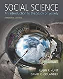 img - for Social Science: An Introduction to the Study of Society 15th edition by Hunt, Elgin F., Colander, David C. (2015) Paperback book / textbook / text book