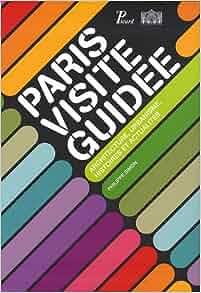 Paris visite guidée : Architecture, urbanisme, histoires et