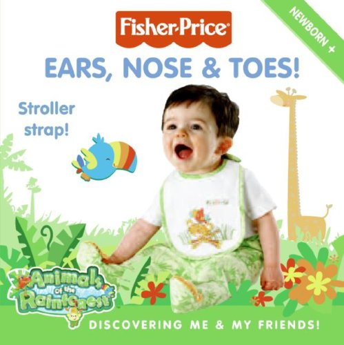 Fisher-Price: Ears, Nose & Toes!: Discovering Me & My Friends! front-850040