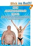 Die Adipositas Kur: Die einzige Methode, die an der Ursache f�r Fettsucht und �bergewicht ansetzt und diese f�r immer beseitigt
