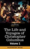 The Life and Voyages of Christopher Columbus, Vol.1 by Washington Irving