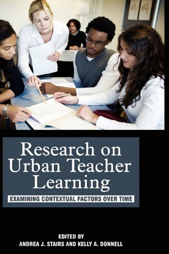 Research on Urban Teacher Learning: Examining Contextual Factors Over Time (Hc)