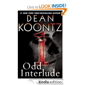 Kindle Daily Book Deal: Odd Interlude #1 (An Odd Thomas Story), by Dean Koontz. Publisher: Bantam (June 11, 2012)