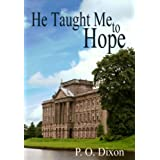 He Taught Me To Hope (Darcy and the Young Knight's Quest Book 1) ~ P. O. Dixon