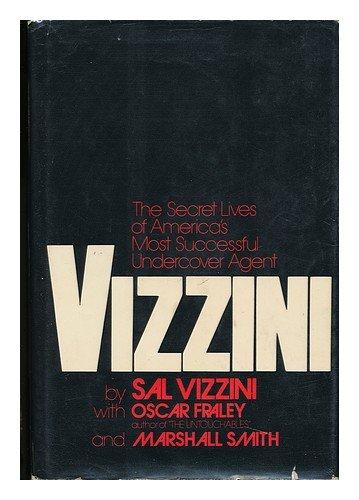 vizzini-the-secret-lives-of-americas-most-successful-undercover-agent