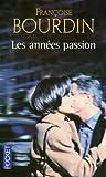 echange, troc Françoise Bourdin - Les années passion : Le roman d'une femme libre