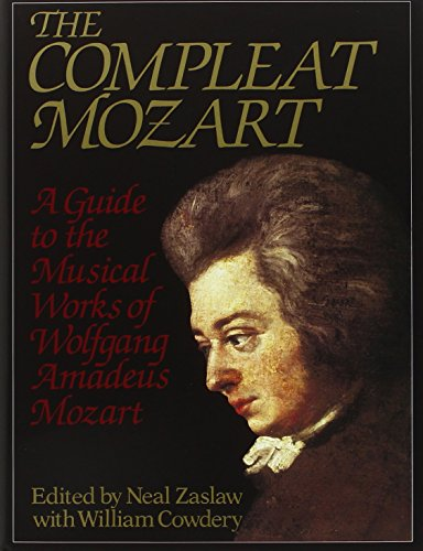 The Compleat Mozart: A Guide to the Musical Works of Wolfgang Amadeus Mozart