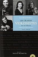 Les grands violonistes du XXe siècle tome 2