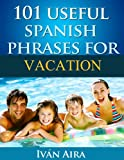 101 Useful Spanish Phrases for Vacation