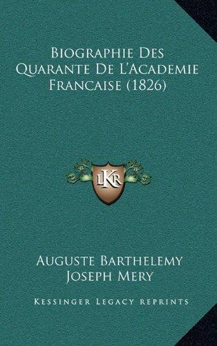 Biographie Des Quarante de L'Academie Francaise (1826)
