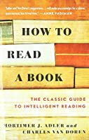 How to Read a Book: The Classic Guide to Intelligent Reading (A Touchstone book)