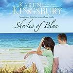 Shades of Blue | Karen Kingsbury