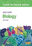 AS/A-level Biology (Examination Revision Notes) (0860034275) by Indge, Bill