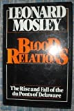 Blood Relations: Du Pont Family (0091424208) by Mosley, Leonard